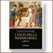 Giovanni Santambrogio, I volti della Misericordia nell'arte, Editrice Ancora