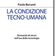 Paolo Benanti, La condizione tecnoumana