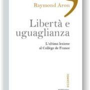 Raymond Aron, Libertà e uguaglianza.