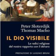 Sloterdijk, Il Dio visibile