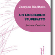 Maritain, moscerino stupefatto