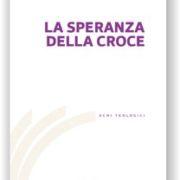 Stefano Zeni – Chiara Curzel, La speranza della croce