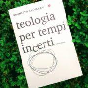 Brunetto Salvarani, Teologia per tempi incerti