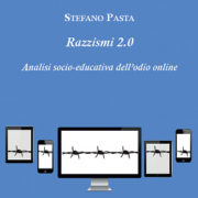 Razzismi 2.0. Analisi socio-educativa dell'odio online