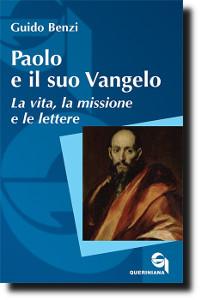 Paolo e il suo Vangelo. La vita, la missione e le lettere