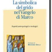 La simbolica del grido nel Vangelo di Marco