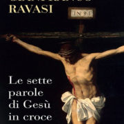 Ravasi, Le sette parole di Gesù in croce