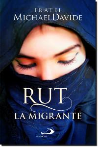 Rut, la migrante. Per una globalizzazione della speranza