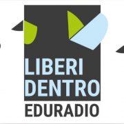 """""""Liberi dentro –Eduradio"""""""