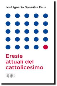 Eresie attuali del cattolicesimo
