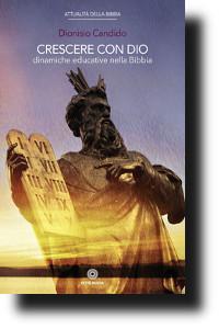 Dionisio Candido, Crescere con Dio. Dinamiche educative nella Bibbia